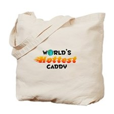 World's Hottest Caddy (C) Tote Bag