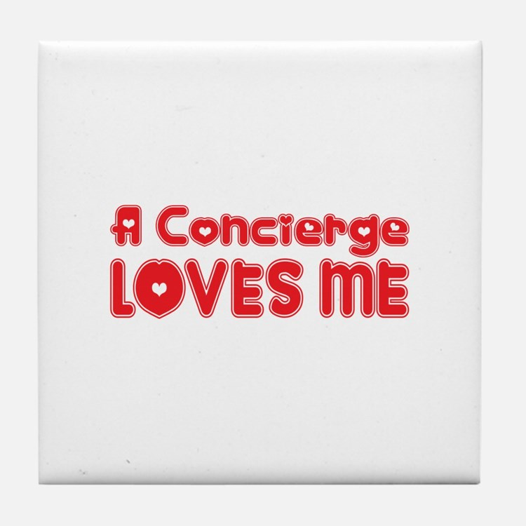A Concierge Loves Me Tile Coaster