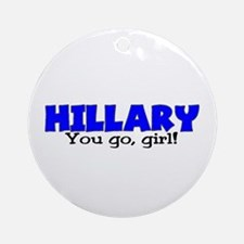 Hillary You Go Girl! Ornament (Round)