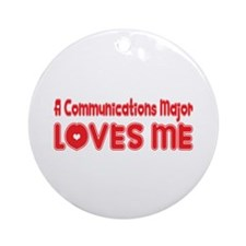 A Communications Major Loves Me Ornament (Round)