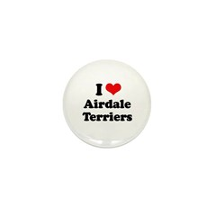 I love Airdale Terriers Mini Button (10 pack)