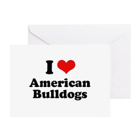 I Love American Bulldogs Greeting Card