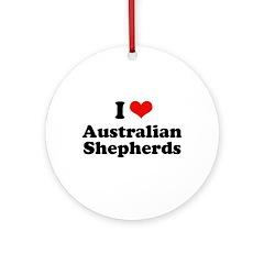 I Love Australian Shepherds Ornament (Round)