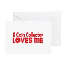 A Coin Collector Loves Me Greeting Card