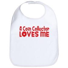 A Coin Collector Loves Me Bib