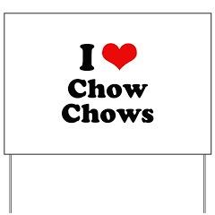 I Love Chow Chows Yard Sign