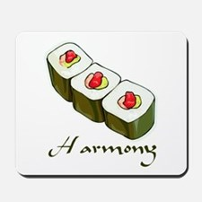 Sushi is in Harmony Mousepad