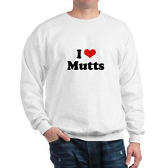 I Love Mutts Sweatshirt
