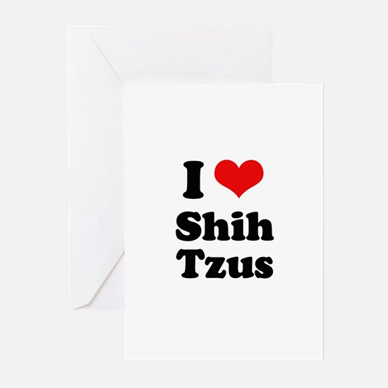 I Love Shih Tzus Greeting Cards (Pk of 10)
