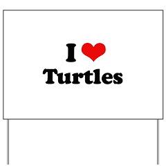I Love Turtles Yard Sign