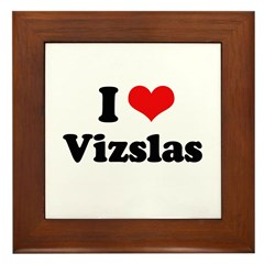I Love Vizslas Framed Tile