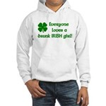 Everyone loves a drunk Irish girl Hooded Sweatshir