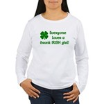 Everyone loves a drunk Irish girl Women's Long Sle