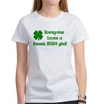 Everyone loves a drunk Irish girl Women's T-Shirt