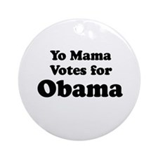 Yo mama votes for Obama Ornament (Round)