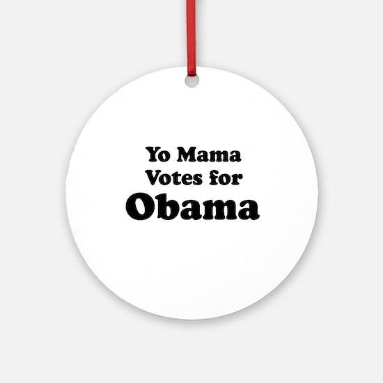 Yo mama votes for Obama Ornament (Round)