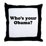 Who's your Obama? Throw Pillow