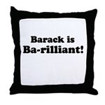 Barack is Barilliant Throw Pillow