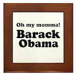 Oh my momma Barack Obama Framed Tile