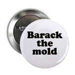 Barack the mold 2.25