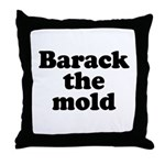 Barack the mold Throw Pillow