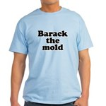 Barack the mold Light T-Shirt