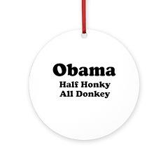 Obama / Half Honkey All Donkey Ornament (Round)