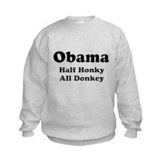 Obama / Half Honkey All Donkey Sweatshirt