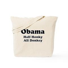 Obama / Half Honkey All Donkey Tote Bag