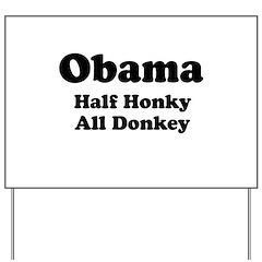 Obama / Half Honkey All Donkey Yard Sign