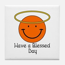 Have a Blessed Day Tile Coaster