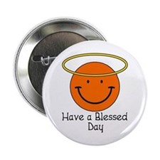 "Have a Blessed Day 2.25"" Button"
