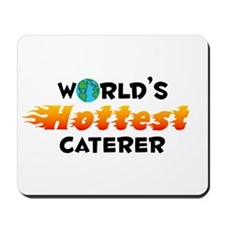 World's Hottest Caterer (C) Mousepad