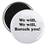 We will Barack you Magnet