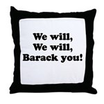 We will Barack you Throw Pillow