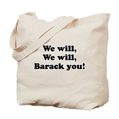 We will Barack you Tote Bag