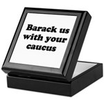 Barack us with your caucus Keepsake Box