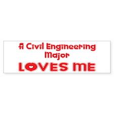 A Civil Engineering Major Loves Me Bumper Sticker