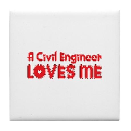 A Civil Engineer Loves Me Tile Coaster