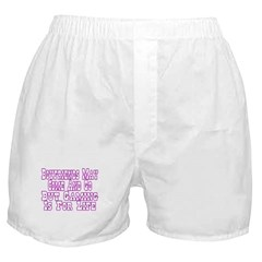 Boyfriends May Come And Go Boxer Shorts