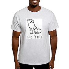 Not Lassie T-Shirt