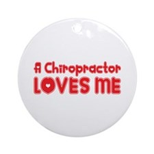 A Chiropractor Loves Me Ornament (Round)