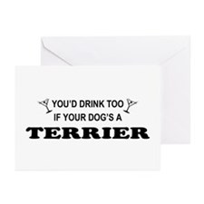 Terrier You'd Drink Too Greeting Cards (Pk of 10)