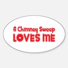A Chimney Sweep Loves Me Oval Decal