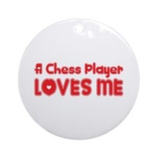 A Chess Player Loves Me Ornament (Round)