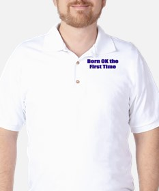 Born OK the First Time  Golf Shirt