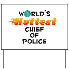 World's Hottest Chief.. (C) Yard Sign