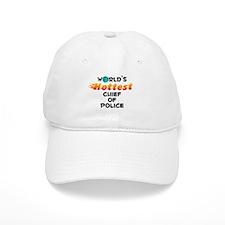 World's Hottest Chief.. (C) Baseball Cap