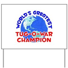 World's Greatest Tug-o.. (E) Yard Sign