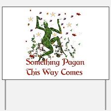 Something Pagan Yard Sign
